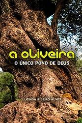 A Oliveira: O unico povo de Deus