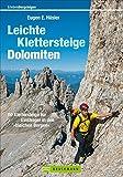 Leichte Klettersteige Dolomiten: 60 Klettersteige für Einsteiger in den »bleichen Bergen« (Erlebnis Bergsteigen) - Eugen E. Hüsler