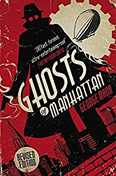 Ghosts of Manhattan (A Ghost Novel) by George Mann (2014-09-12)