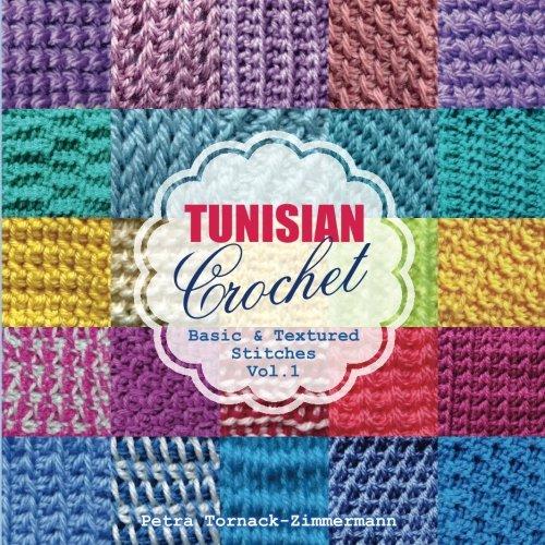 TUNISIAN Crochet - Vol. 1: Basic & Textured Stitches (TUNISIAN Crochet Stitches) -