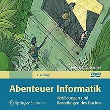 """Abbildungen und Bastelbögen des Buches """"Abenteuer Informatik"""": IT zum Anfassen - von Routenplaner bis Online-Banking"""