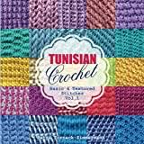 TUNISIAN Crochet - Vol. 1: Basic & Textured Stitches