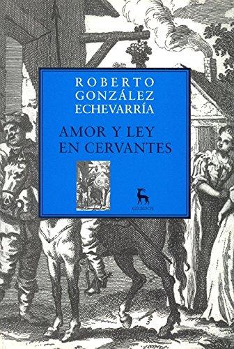 Amor y Ley en Cervantes (VARIOS GREDOS) por Roberto González