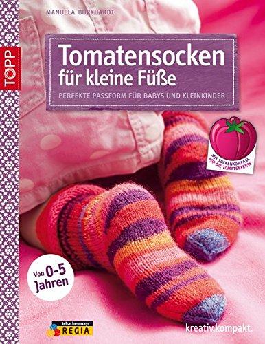 Preisvergleich Produktbild Tomatensocken für kleine Füße: Perfekte Passform für Babys und Kleinkinder (kreativ.kompakt.)