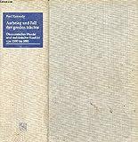 Aufstieg und Fall der großen Mächte. Ökonomischer Wandel und militärischer Konflikt von 1500 bis 2000 - Paul Kennedy