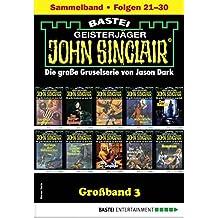 John Sinclair Großband 3 - Horror-Serie: Folgen 21-30 in einem Sammelband