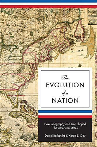 The Evolution of a Nation: How Geography and Law Shaped the American States (The Princeton Economic History of the Western World Book 37) (English Edition) (Evolution Power Balance)
