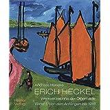 Erich Heckel – Werkverzeichnis der Ölgemälde: Band 1: Von den Anfängen bis 1918