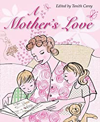 A Mother's Love: Stories of Fun, Forgiveness, Hope and Joy