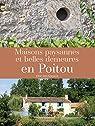Maisons paysannes et belles demeures en Poitou par Eric Rousseaux