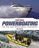 Powerboating: The RIB and Sportsboat Handbook