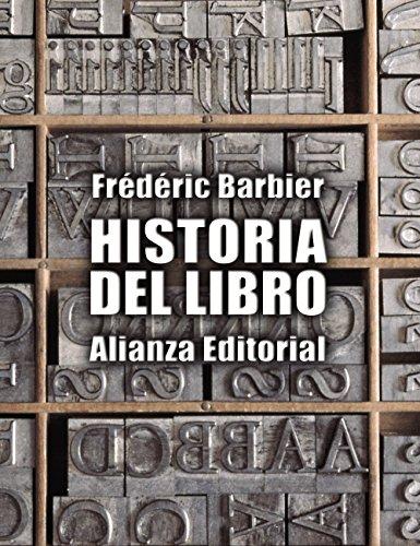 Historia Del Libro (Libros Singulares (Ls)) por Frédéric Barbier
