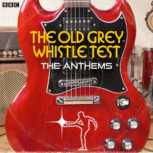 The Old Grey Whistle Test: The Anthems