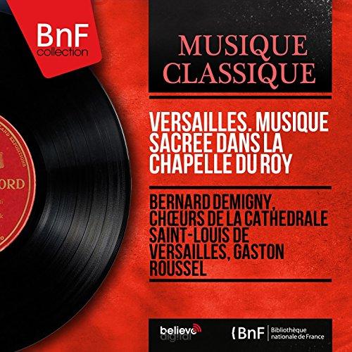 Versailles. Musique sacrée dans la chapelle du roy (Live, Mono Version)