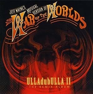 War of the Worlds: ULLAdubULLA II - The Remix Album
