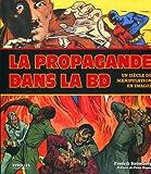 La propagande dans la BD - Un siècle de manipulation en images
