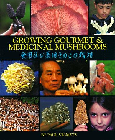 Growing Gourmet and Medicinal Mushrooms -
