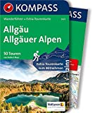 Allgäu, Allgäuer Alpen: Wanderführer mit Extra-Tourenkarte 1:40.000, 50 Touren, GPX-Daten zum Download (KOMPASS-Wanderführer, Band 5421)