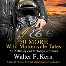 50 More Wild Motorcycle Tales