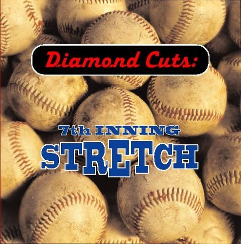 Diamond Cuts:7th Inning Stretc -