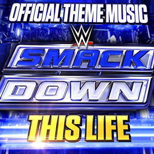 This Life (SmackDown Theme) (Wwe Theme Music)