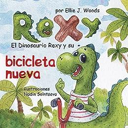 El Dinosaurio Rexy y Su Bicicleta Nueva: (Libro para Niños Sobre ...