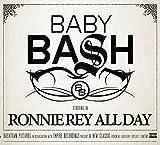 Songtexte von Baby Bash - Ronnie Rey All Day