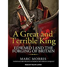By Marc Morris - A Great and Terrible King: Edward I and the Forging of Britain (MP3 - Unabridged CD) (2015-04-08) [Audio CD]