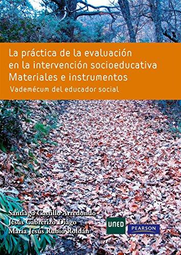 La práctica de la evaluación en la intervención socioeducativo: Materiales e instrumentos. Vademécum del educador social