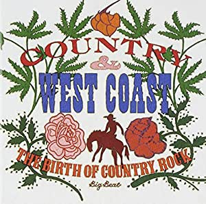 Country & West Coast - The Birth Of Country Rock