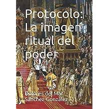 Protocolo: La imagen ritual del poder