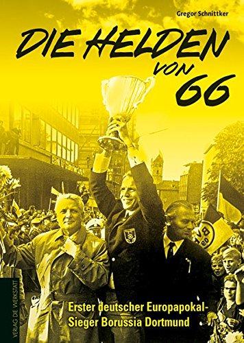 Die Helden von 66: Erster deutscher Europapokal-Sieger Borussia Dortmund