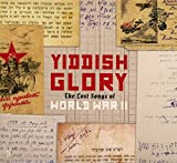 Songtexte von Yiddish Glory - The Lost Songs of World War II