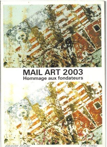 Mail art 2003 : Exposition, été 2003, Ventabren, VAC, Ventabren art contemporain