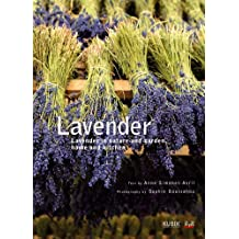 Lavender: In Nature And Garden, Home And Kitchen