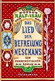 Das Lied der Befreiung Neschans: Ein phantastischer Roman