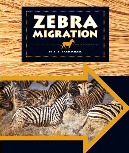 Zebra Migration (Animal Migrations)
