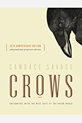 Crows: Encounters with the Wise Guys of the Avian World {10th anniversary edition} Paperback