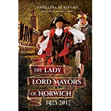 The Lady Lord Mayors of Norwich 1923 - 2017