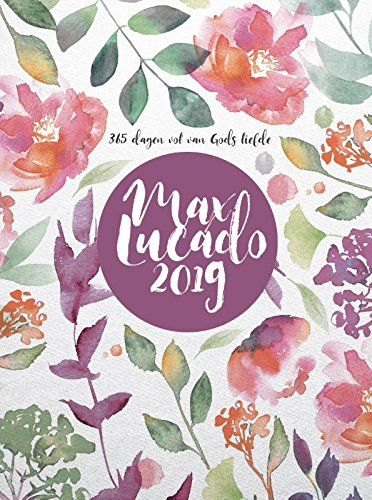 2019 (Max Lucado agenda: 365 dagen vol van Gods liefde) por Max Lucado