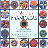 Coloring Mandalas 1: For Insight, Healing, and Self-Expression (An Adult Coloring Book) by Susanne F. Fincher (2000-11-14)