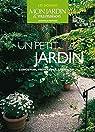 Un petit jardin : Concevoir, préparer et aménager par Nedelec