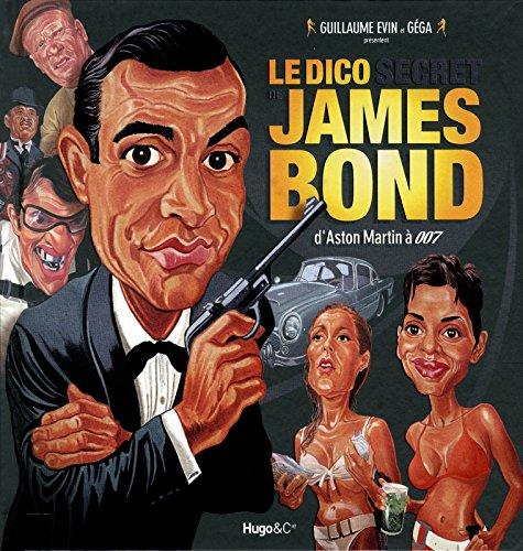 Le dico secret de James Bond - D'Aston Martin à 007