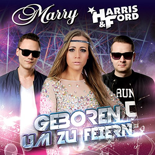 Marry feat Harris & Ford - Geboren um zu feiern