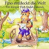 Fino entdeckt die Welt - Ein kleiner Elch findet Freunde (Ausmalbuch): Vorlesebuch ab 1 Jahr und Gutenachtgeschichte für die Kleinsten