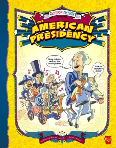 American Presidency The Cartoon Nation