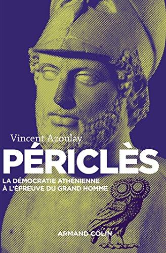 Périclès - 2e éd. - La démocratie athénienne à l'épreuve du grand homme