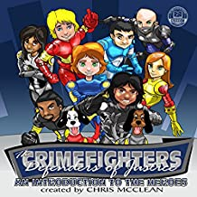 The CrimeFighters: Defenders of Justice: An Introduction to the Heroes (The CrimeFighters Safety Books Book 1) (English Edition)