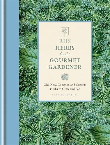Preisvergleich Produktbild RHS Herbs for the Gourmet Gardener: Old, new, common and curious herbs to grow and eat (Rhs Gourmet Gardener)