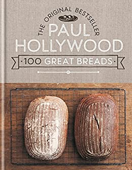 100 Great Breads: The Original Bestseller by [Hollywood, Paul]